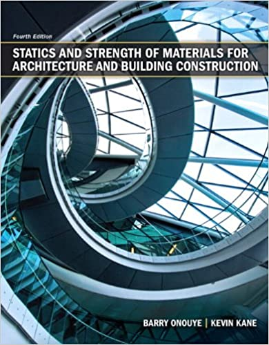 Statics and strength of materials for architecture and building statics and strength of materials for architecture and building construction 4th edition 4th edition fandeluxe Choice Image