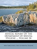 Annual Report of the Department of Mental Hygiene, , 1175904937