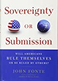 img - for Sovereignty or Submission: Will Americans Rule Themselves or be Ruled by Others? book / textbook / text book