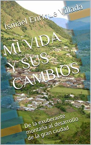 MI VIDA Y SUS CAMBIOS: De la exuberante montaña al desarrollo de la gran ciudad