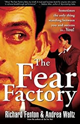The Fear Factory: Sometimes the Only Thing Standing Between You and Success is You!