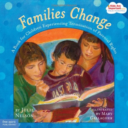 Buy now Families Change: A Book for Children Experiencing Termination of Parental Rights (Kids Are Important Series)