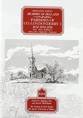 Ordnance Survey Memoirs of Ireland: Parishes of Co. Londonderry 1, 1830,34,36