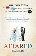 Altared: The True Story of a She, a He, and How They Both Got Too Worked Up About We