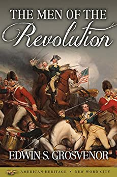 The Men of the Revolution by [Grosvenor, Edwin S.]