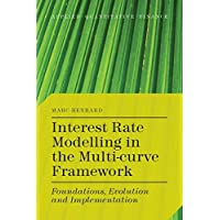 Interest Rate Modelling in the Multi-Curve Framework: Foundations, Evolution and Implementation