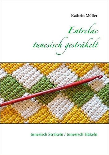 Entrelac - tunesisch gesträkelt: tunesisch Sträkeln / tunesisch ...