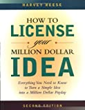 img - for How to License Your Million Dollar Idea: Everything You Need to Know to Turn a Simple Idea into a Million Dollar Payday by Harvey Reese (2002-07-30) book / textbook / text book