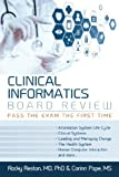 Clinical Informatics Board Review : Pass the Exam the First Time, Pope, Corinn and Reston, Rocky, 0986315516