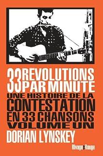 33 révolutions par minute : une histoire de la contestation en 33 chansons 01, Lynskey, Dorian