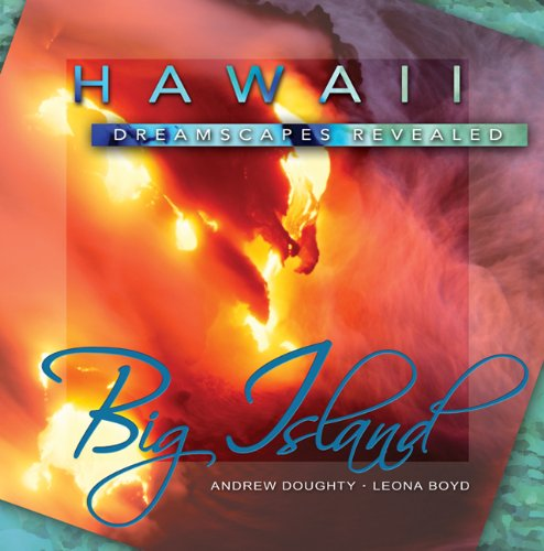 Hawaii Dreamscapes Revealed Big Island