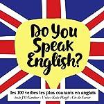 Les 100 verbes les plus courants en anglais (Do you speak English?) | J. M. Gardner
