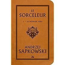 SORCELEUR (LE) T.01 : LE DERNIER VOEU