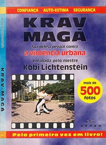 Krav Maga: Sua Defesa Pessoal contra a Violência Urbana (Portuguese Edition) (Im Arts Martial A)