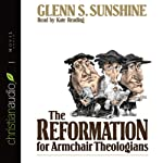 The Reformation for Armchair Theologians | Glen Sunshine