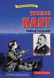 Thomas Nast: Political Cartoonist (Historical American Biographies)