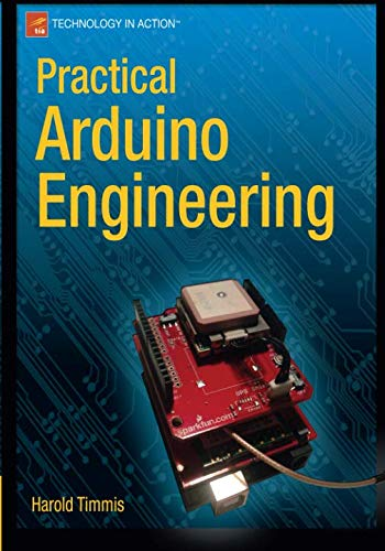 Practical Arduino Engineering (Technology in Action)