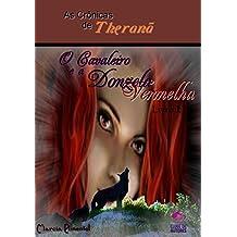 As Crônicas de Theranã O Cavaleiro e a Donzela Vermelha: Livro 1