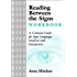 Reading Between the Signs Workbook: A Cultural Guide for Sign Language Students and Interpreters