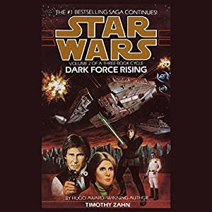 Star Wars: Dark Force Rising: The Thrawn Trilogy, Book 2 Audiobook