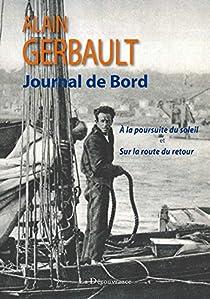 Journal de bord, New York, Tahiti, Le Havre - A la poursuite du soleil et sur la route du retour par Gerbault