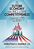 The Future Economy and Inclusive Competitiveness®: How Demographic Trends and Innovation Can Create Economic Prosperity for All Americans