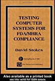 Testing Computers Systems for FDA/MHRA Compliance (Computer Systems Validation Life Cycle Activities), David Stokes, 0849321638