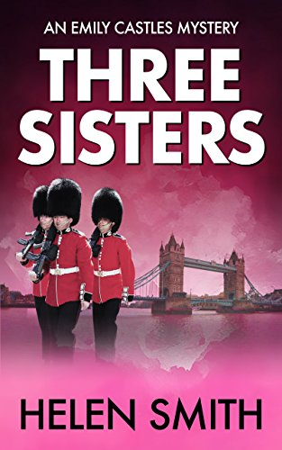 Three Sisters: A British Mystery (Emily Castles Mysteries Book 1)]()