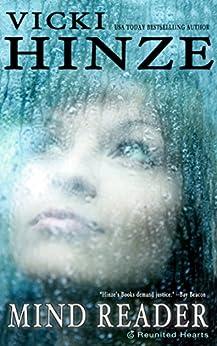 MIND READER: A Reunion Novel (The Reunited Hearts Series Book 2) by [Hinze, Vicki]