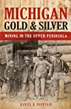 Michigan Gold & Silver, Mining in the Upper Peninsula
