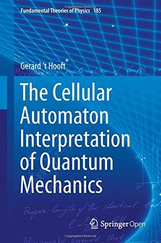 The Cellular Automaton Interpretation Of Quantum Mechanics  Fundamental Theories Of Physics  185  Band 185