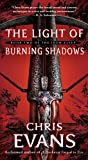 The Light of Burning Shadows, Chris Evans, 1416570543