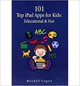 101 Top iPad Apps for Kids: Educational & Fun (Paperback