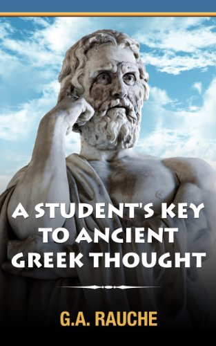 A Students Key to Ancient Greek Thought: An Introduction to Philosophy (Ancient Greek Philosophy)