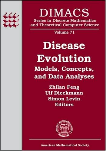 Disease Evolution: Models, Concepts, and Data Analyses (Dimacs Series in Discrete Mathematics and Theoretical Computer Science)