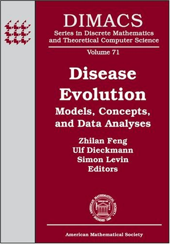 Disease Evolution: Models, Concepts, and Data Analyses (Dimacs Series in Discrete Mathematics and Theoretical Computer S