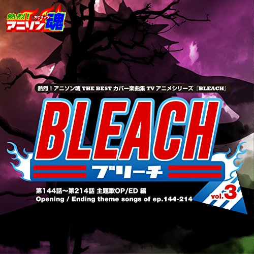 Netsuretsu! Anison Spirits The Best -Cover Music Selection- TV Anime Series Bleach Vol.3
