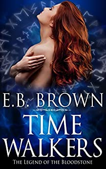 The Legend of the Bloodstone (Time Walkers Book 1) by [Brown, E.B.]