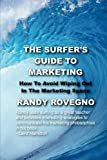 The Surfer's Guide to Marketing, Randy Rovegno, 1482708981