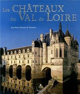 vignette de 'Les châteaux du Val de Loire (Jean-Marie Pérouse de Montclos)'