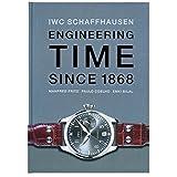 IWC Schaffhausen: Engineering Time since 1868