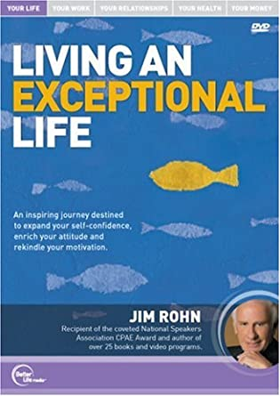 Jim Rohn – Live An Exceptional Life