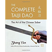 The Complete Taiji Dao: The Art of the Chinese Saber by Zhang, Yun (2009) Paperback