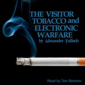 The Visitor, Tobacco and Electronic Warfare Audiobook