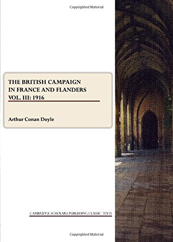 Download The British Campaign in France and Flanders: 1916 v. 3 (Cambridge Scholars Publishing Classic Texts) pdf