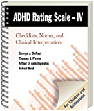 ADHD Rating Scale--IV (for Children and Adolescents): Checklists, Norms, and Clinical Interpretation