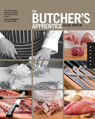 The Butcher's Apprentice: The Expert's Guide to Selecting, Preparing, and Cooking a World of Meat (Butcher Shop Ideas)