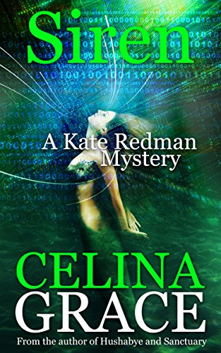 Siren: A Kate Redman Mystery: Book 9 (The Kate Redman Mysteries) by [Grace, Celina]