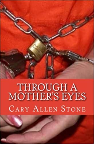 Read Through A Mothers Eyes By Cary Allen Stone