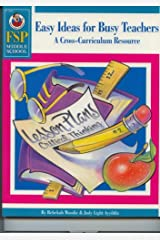 Easy Ideas for Busy Teachers (a Cross-Curriculum Source) (Fsp Middle School) Paperback